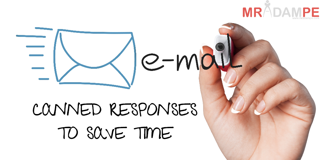 E-MAIL CANNED RESPONSES TO SAVE TIME