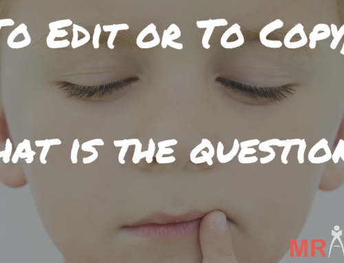 To Edit Or To Copy, That Is The Question!
