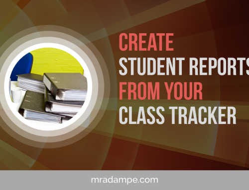 Create Student Reports From Your Class Tracker
