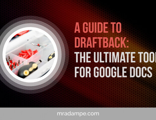 A Guide to Draftback: The Ultimate Tool For Google Docs