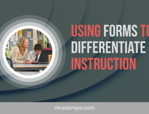 Using Forms To Differentiate Instruction